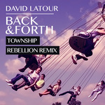 DAVID LATOUR - Back & Forth Township Rebellion Remix (Front Cover)