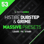 HISTIBE - Patchworx 53: Dubstep & Grime (Sample Pack Presets) (Front Cover)