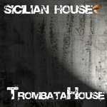SICILIAN HOUSE - Trombata House (Front Cover)