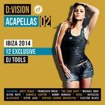 D: Vision Acapellas 02 (Ibiza 2014)