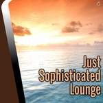 VARIOUS - Just Sophisticated Lounge (Front Cover)