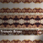 BRESEZ, Francois - Your Party EP (Front Cover)