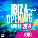VARIOUS - Ibiza Opening Parties 2014: House (Front Cover)