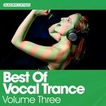 Best Of Vocal Trance Volume Three