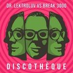 DR LEKTROLUV vs BREAK 3000 - DiscothAqque (Front Cover)