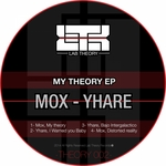 MOX/YHARE - My Theory EP (Front Cover)