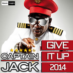 CAPTAIN JACK - Give It Up 2014 (Front Cover)