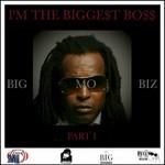 I'm The Bigge$t Bo$$ Part 1