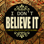 CUTTY RANKS - I Don't Believe It A Single (Front Cover)