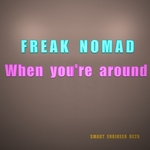 FREAK NOMAD - When You're Around (Front Cover)