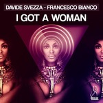 SVEZZA, Davide/FRANCESCO BIANCO - I Got A Woman (Front Cover)