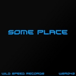 WILD SPEED - Some Place (Front Cover)