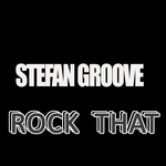 GROOVE, Stefan - Rock That (Stefan Groove Remix) (Front Cover)