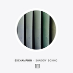 EXCHAMPION - Shadow Boxing (Front Cover)