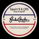 SQUIRT D/CRS - Give It Up EP (Front Cover)