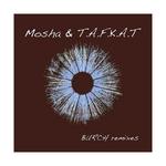 Burch (Mosha & TAFKAT remixes)