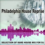 VARIOUS - Philadelphia House Reprise: Selection Of Rare House Mix For DJ (Front Cover)