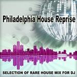 Philadelphia House Reprise: Selection Of Rare House Mix For DJ