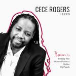 CECE ROGERS - I Need (The Remixes) (Front Cover)