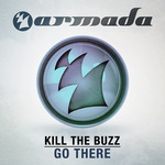 KILL THE BUZZ - Go There (Front Cover)