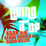 KAAN feat KENAN DOAULU & RADIO KILLER - Living It Up (Front Cover)