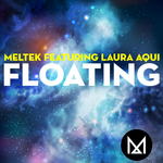 MELTEK feat LAURA AQUI - Floating (Front Cover)