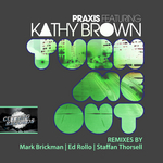PRAXIS feat KATHY BROWN - Turn Me Out (Front Cover)