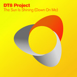 DT8 PROJECT - The Sun Is Shining (Down On Me) (Front Cover)