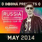 VARIOUS - Bobina Presents Russia Goes Clubbing Radio Top 10 May 2014 (Front Cover)