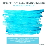 The Art Of Electronic Music: House Edition Vol 8