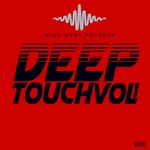 Wind Went Deep Touch Vol 1