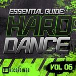 Essential Guide: Hard Dance Vol 06
