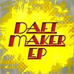 Daft Maker EP