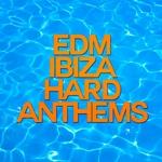 EDM Hard Ibiza Anthems