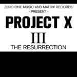 Project X III The Resurrection
