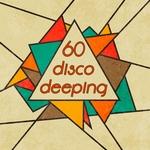 60 Disco Deeping (Nu-Disco & Chillhouse Music Bar Selection)