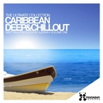 Caribbean Deep & Chillout Vol 1 (The Ultimate Collection Written & Produced By Ajosha)