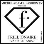 Michel Adam & Fashion TV Present Trillionaire