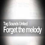 Forget The Melody