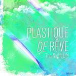 PLASTIQUE DE REVE - The Night Life (Front Cover)