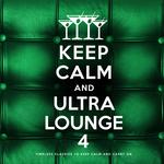 Keep Calm & Ultra Lounge 4