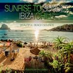 Sunrise To Sunset Ibiza Chill: Beautifull Beach Sounds