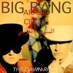 BIG BANG - Arabic Circus/The Dawn Rising (Front Cover)