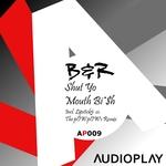 Shut Yo Mouth Bi $h (remixes)