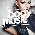 Body Music: Nu Disco Choices Vol 3