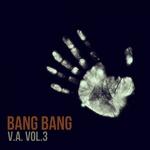 Bang Bang Vol 3