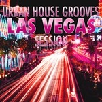 Urban House Grooves: Las Vegas Session