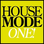 House Mode: One!