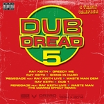 RAY KEITH - Dub Dread 5 (Explicit Sampler) (Front Cover)
