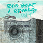 Big Beat & Breaks Vol 1